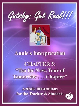 "ELA: GATSBY – Chapter 5 –""PowerPoint (Illustrations by Annie)"""