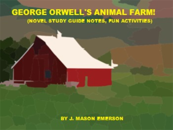 GEORGE ORWELL'S ANIMAL FARM! (NOVEL STUDY GUIDE NOTES, FUN
