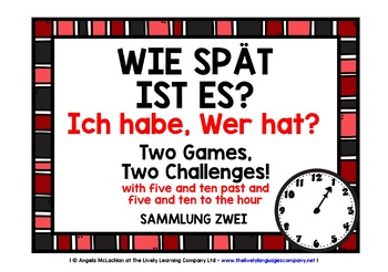 GERMAN TELLING TIME (2) - I HAVE, WHO HAS? 2 GAMES, 2 CHALLENGES!