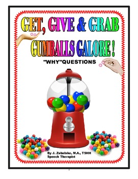 """SPEECH THERAPY """"WHY QUESTIONS: GET, GIVE & GRAB GUMBALLS GALORE!"""