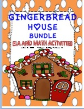GINGERBREAD HOUSE BUNDLE--ELA AND MATH ACTIVITIES