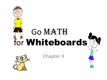 GO MATH for Whiteboards Chapter 4