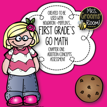 GO MATH'S CHAPTER ONE ADDITION ASSESSMENT FOR FIRST GRADE
