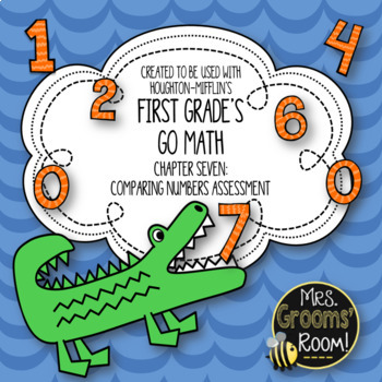 GO MATH'S CHAPTER SEVEN COMPARE NUMBERS ASSESSMENT FOR FIR
