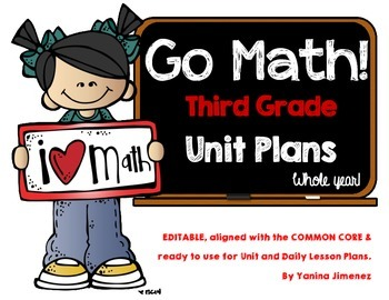 GO Math! Third Grade Unit & Daily Lesson Plans for the WHO