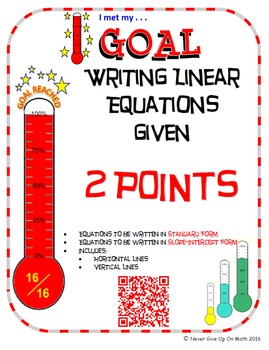 GOAL - Equations in Slope-Int & Standard Form given 2 poin