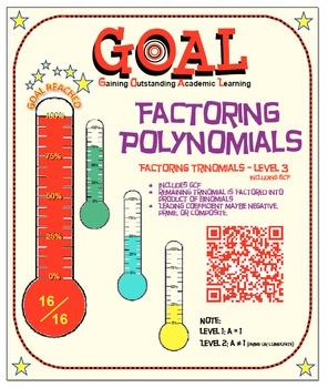 GOAL NO PREP - Factoring Poly - Trinomial Level 3 & Quiz (