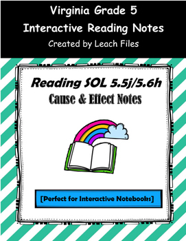 GRADE 5 READING SOL 5.5j/5.6h CAUSE & EFFECT NOTES