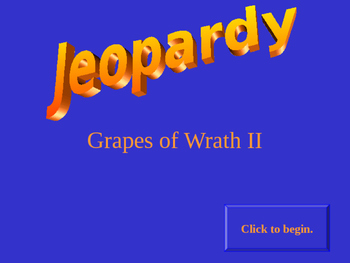 GRAPES OF WRATH JEOPARDY GAME PART 2 - DOUBLE JEOPARDY!