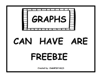 GRAPHS PRINT and GO CAN HAVE ARE SHEET FREEBIE