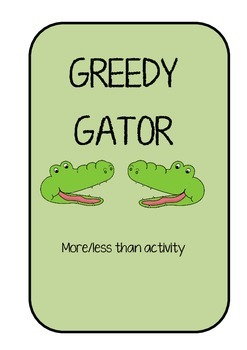 GREEDY GATOR - A more than/less than GAME