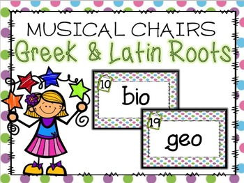 Greek and Latin Root Words Musical Chairs