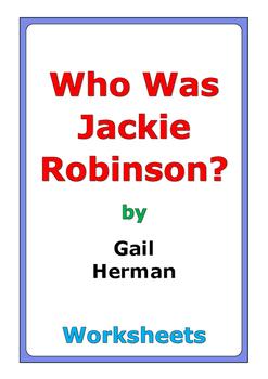 "Gail Herman ""Who Was Jackie Robinson?"" worksheets"