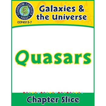 Galaxies & The Universe: Quasars Gr. 5-8