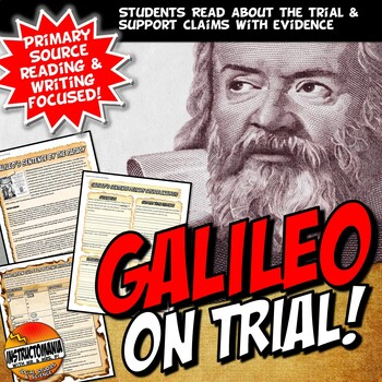 Galileo On Trial! Common Core Primary Source Literacy & Wr