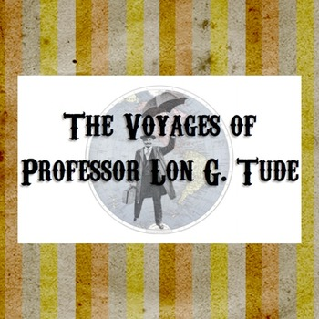 Game-Based Learning: The Voyages of Professor Lon G. Tude