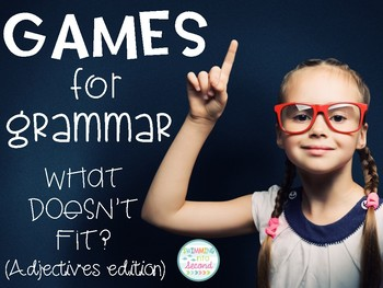 Games for Grammar - What Doesn't Fit? (Adjectives Edition)