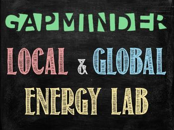 Gapminder Global and Local Energy Lab Activity