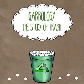 Garbology - The Study of Trash