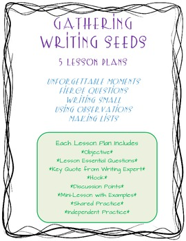 Gathering Writing Seeds: 5 Lesson Plans