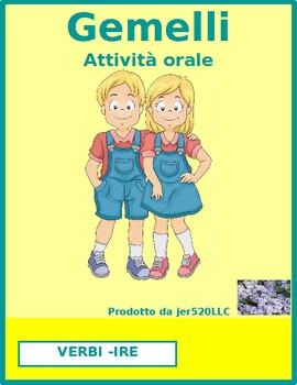 Verbi con IRE (IRE verbs in Italian) Gemelli Twins Speakin