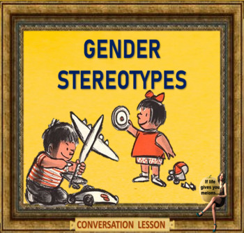 Gender stereotypes -  conversation fESL adults and children