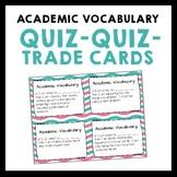General Academic Vocabulary Quiz-Quiz-Trade Cards - Grades 6-8