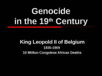 Genocide in the 19th Century - King Leopold II of Belgium