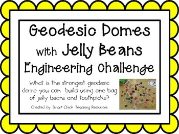 Geodesic Domes w/ Jelly Beans: Engineering Challenge Proje