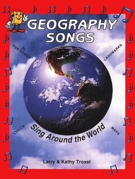 Geography Songs Book by Kathy Troxel (68 pages)