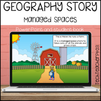 HASS Geography Story Managed Spaces Illustrated Slides and
