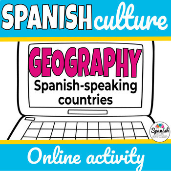 Geography Webquest: Spanish-Speaking Countries
