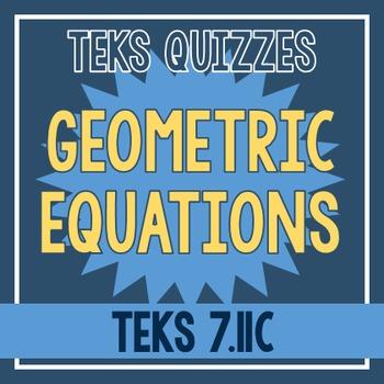 Geometric Equations Quiz (TEKS 7.11C)