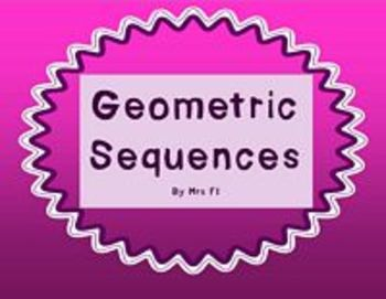 Sequences and Series Unit - Geometric Sequences - Notes (f
