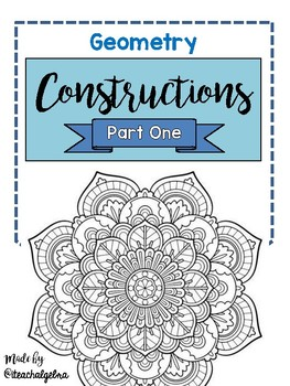 Geometry Constructions Directions, Practice, and Review - PART 1