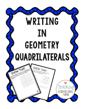 Geometry Quadrilaterals Show That... Writing Assignment