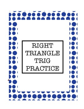 Geometry Right Triangle Trig Practice