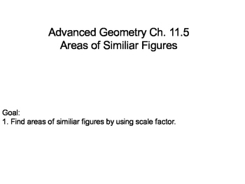 Geometry SS 11.5 - Areas of Similar Figures