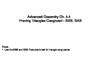 Geometry SS 4.4 - Proving Triangles Congruent - SSS, SAS
