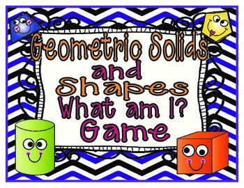 """Geometry Solids and Shapes """"What am I?"""" Game!"""