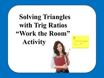 """Geometry: Solving Triangles Using Trig Ratios """"Work the Ro"""