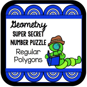 Geometry Super Secret Number Puzzle - Working with Regular