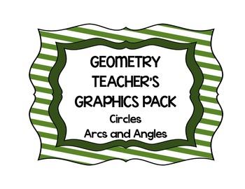 Geometry Teacher's Clip Art Pack - Circles Arcs and Angles