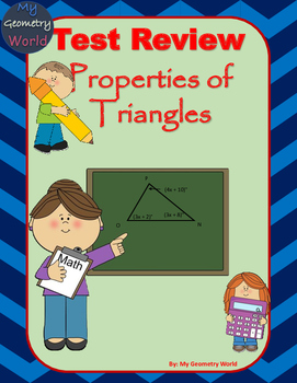 Geometry Test Review: Properties of Triangles