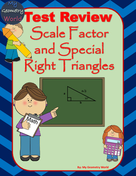 Geometry Test Review: Scale Factor and Special Right Triangles
