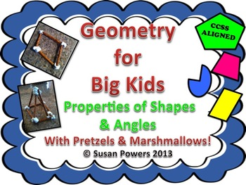 Geometry for Big Kids Properties of Shapes and Angles