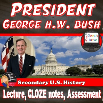 George H W Bush - Presidency (Presentation, Guided Notes,