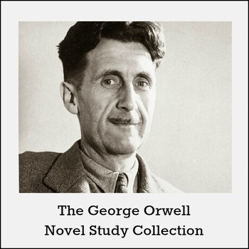 George Orwell Novel Study Collection *