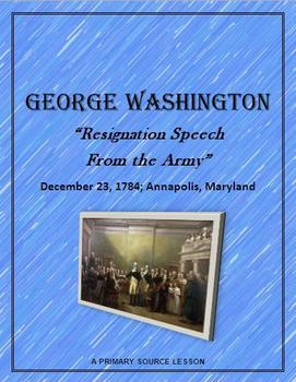 "George Washington: Primary Source Lesson  ""Resignation Spe"