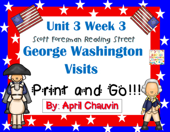 George Washington Visits: Print and Go Unit 3 Week 3 Readi